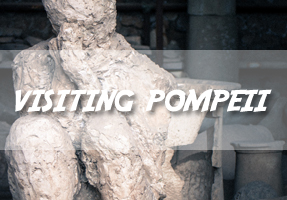 Visiting the Ancient Ruins of Pompeii