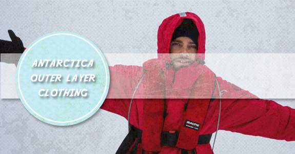 Antarctica Outer Layer clothing guide
