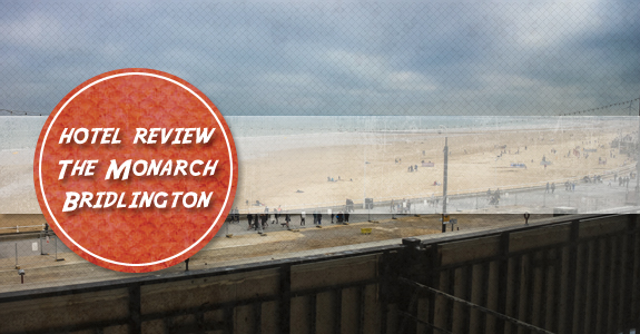 Hotel Review - The Monarch Hotel, Bridlington