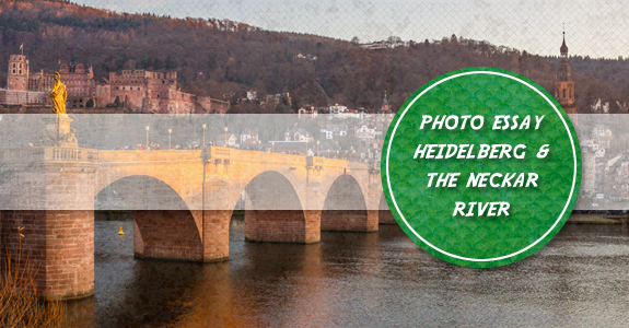 Photo Essay - Heidelberg and the Neckar River, Germany